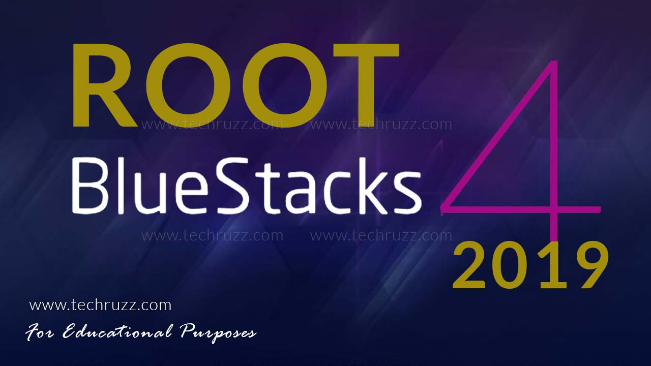 How To Root BlueStacks 4 2019
